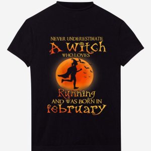 Original Never Underestimate A Witch Loves Running February shirt