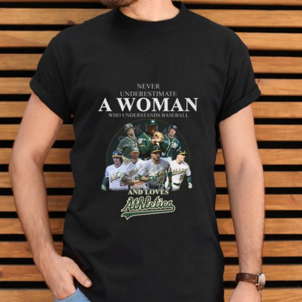 Original Never Underestimate A Woman Who Baseball And Loves Athletics Signature shirt