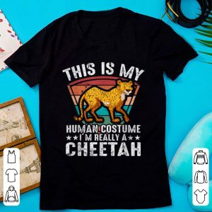 Original This is my human costume I'm really a Cheetah Halloween gift shirt