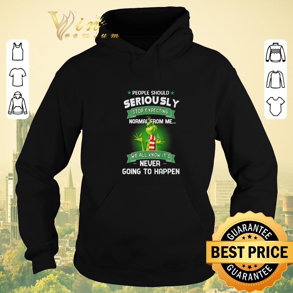 Premium Grinch people should seriously stop expecting normal from me shirt sweater 4 - Premium Grinch people should seriously stop expecting normal from me shirt sweater