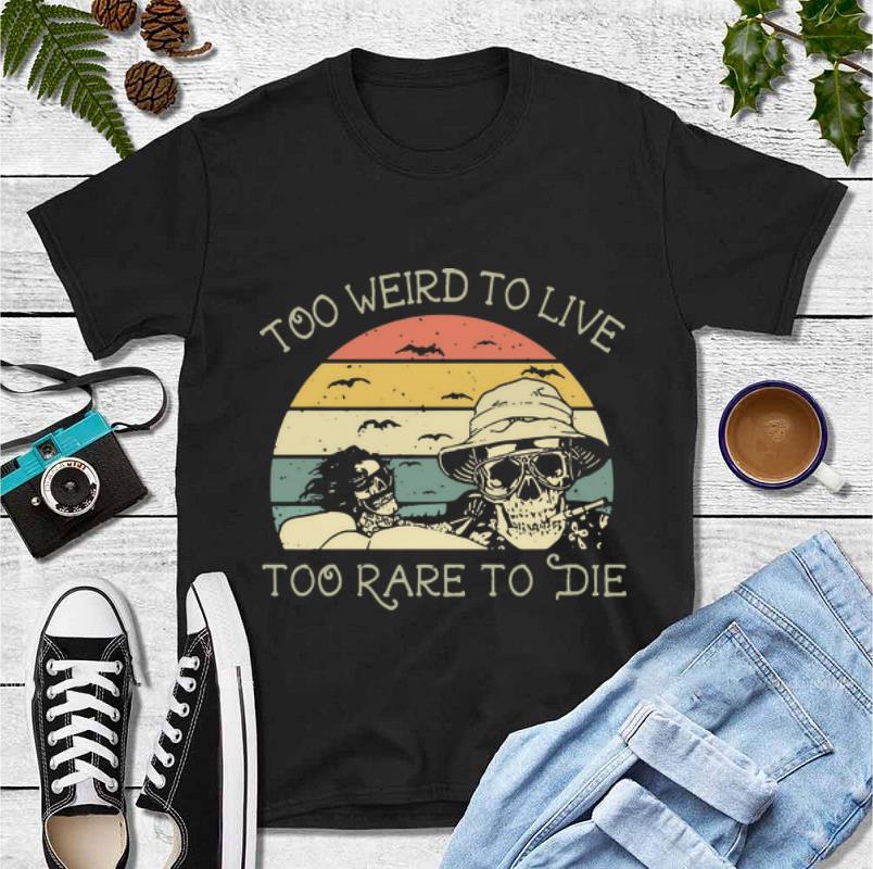 Premium Vintage Skulls Too Weird To Live Too Rare To Die shirt 4 - Premium Vintage Skulls Too Weird To Live Too Rare To Die shirt