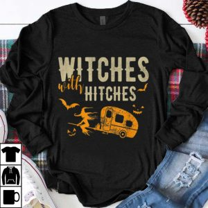 Premium Witches With Hitches Funny Camping Halloween Gift shirt