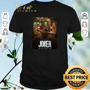 Pretty Joaquin Phoenix Joker Put On A Happy Face shirt sweater
