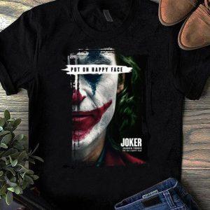 Pretty Joker Put On Happy Face Joaquin Phoenix shirt