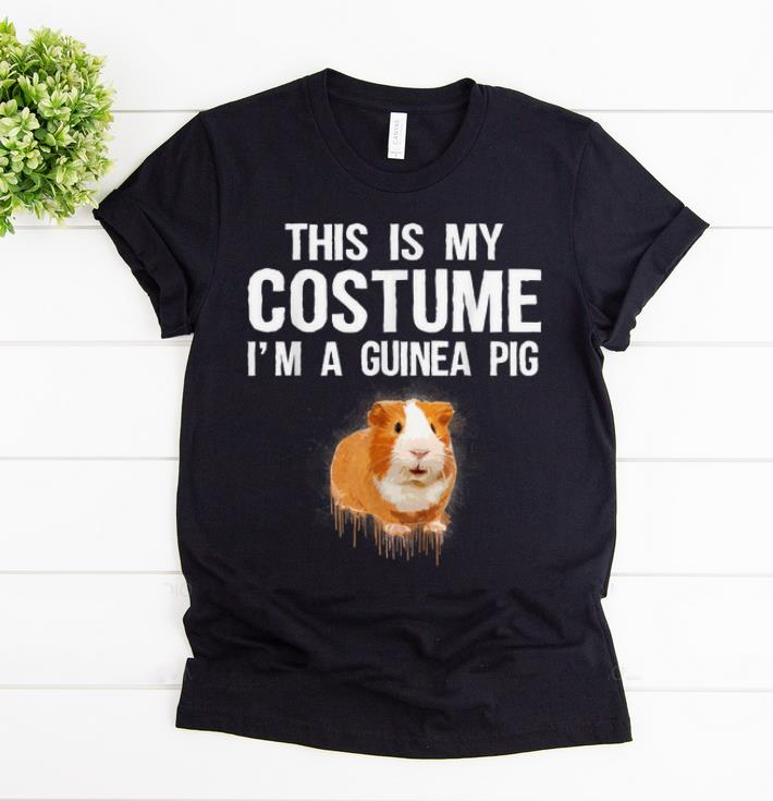 Pretty This Is My Costume I m A Guinea pig Cute Halloween shirt 1 - Pretty This Is My Costume I'm A Guinea pig Cute Halloween shirt