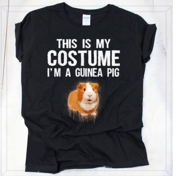 Pretty This Is My Costume I'm A Guinea pig Cute Halloween shirt