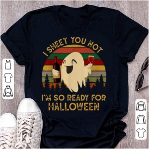 Pretty Vintage Ghost I Sheet You Not I'm So Ready For Halloween shirt