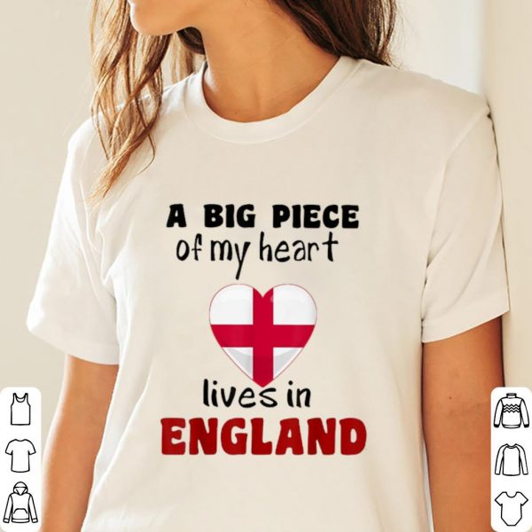 Top A big piece of my heart lives in England shirt
