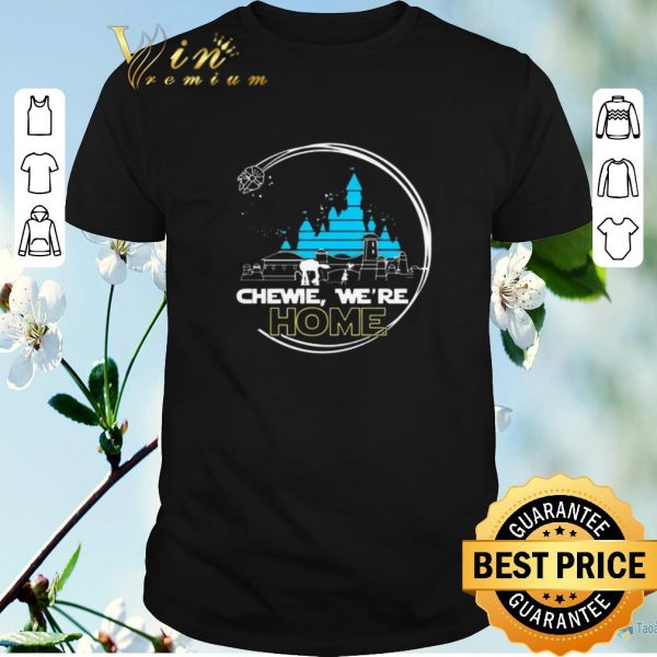 Top Disney Chewie we're home Star Wars shirt sweater