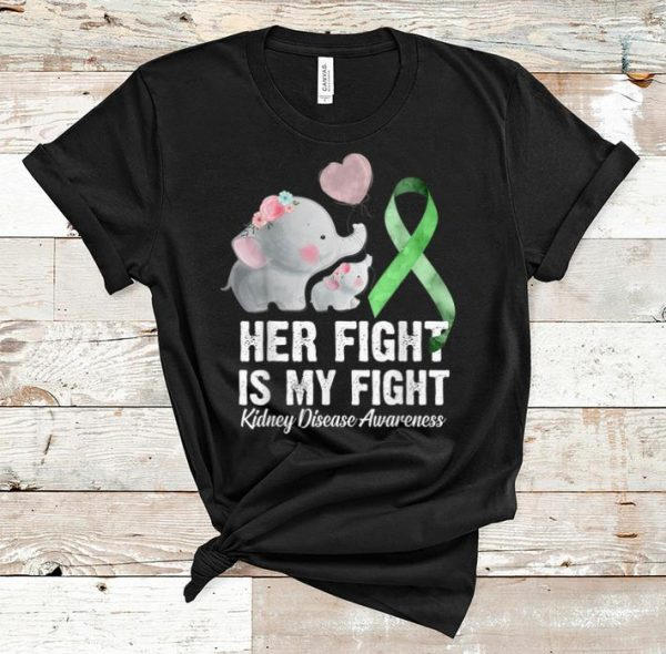 Top Green Ribbon Her Fight Is My Fight Kidney Disease Awareness shirt
