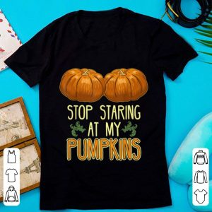 Top Halloweens For Women Stop Staring At My Pumpkins shirt