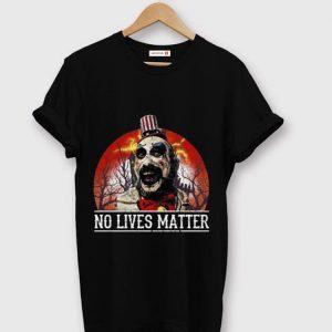 Top No Lives Matter Love Captain Spaulding Halloween shirt