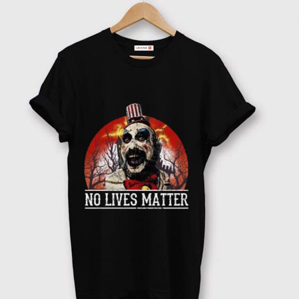 Top No Lives Matter Love Captain Spaulding Halloween shirt