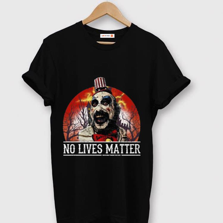 Top No Lives Matter Love Captain Spaulding Halloween shirt 1 - Top No Lives Matter Love Captain Spaulding Halloween shirt