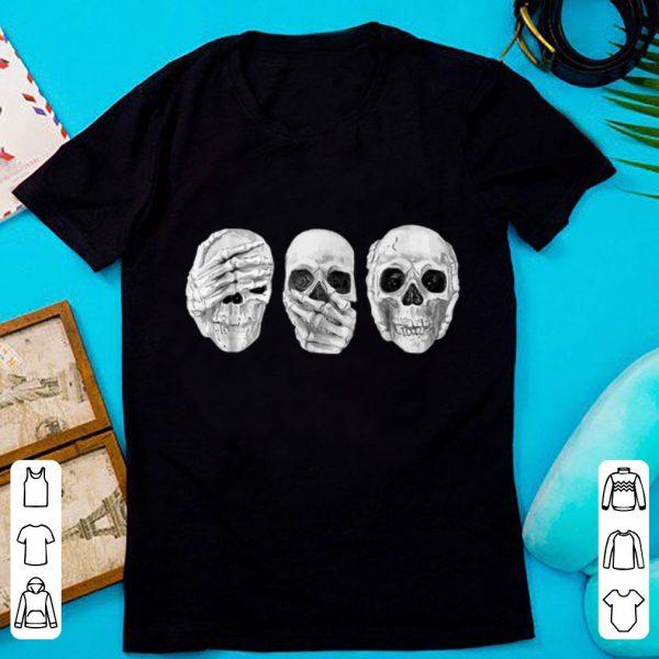 Top See Speak Hear No Evil Skeleton Skull Halloween shirt