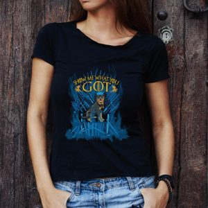 Top Show Me What You GOT Rottweiler King Game Of Thrones shirt