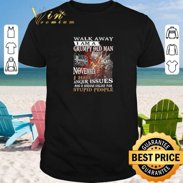 Awesome Demon warrior walk away i am a grumpy old man i was born in november shirt sweater 2019