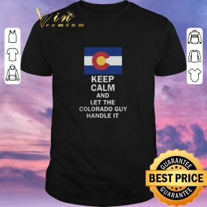 Awesome Flag of Colorado Keep calm and let Colorado guy hand it shirt sweater