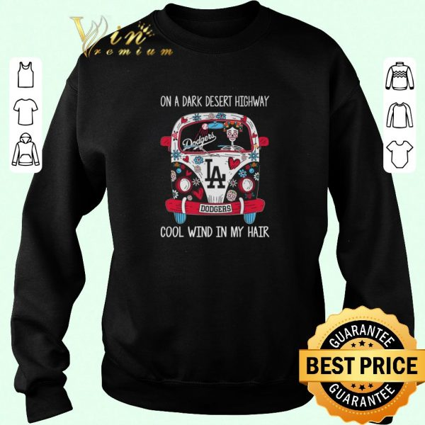 Awesome LA Dodgers On a dark desert highway cool wind in my hair shirt sweater 2019