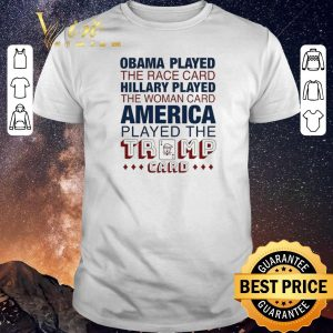 Awesome Obama played the race card hillary played the woman card America shirt sweater