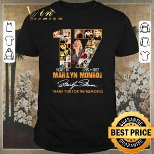 Awesome Thank you for the memories 17 Years of Marilyn Monroe 1945 1962 shirt