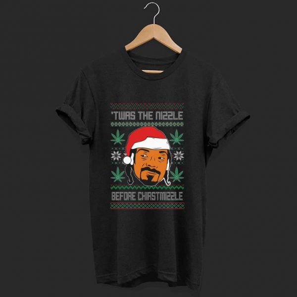 Funny Snoop Dogg Weed Twas The Nizzle Before Christmizzle Ugly Christmas shirt