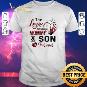 Funny The love between a mommy & son is forever shirt sweater