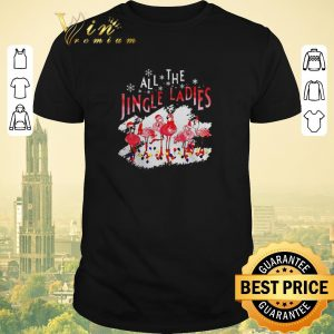 Hot Flamingos all the jingle ladies Christmas shirt sweater