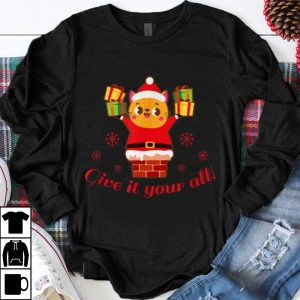 Hot Give It Your All Santa Cat Chimney Christmas Gift shirt