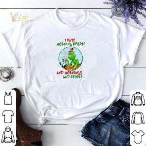 I hate morning people Grinch Starbucks and mornings and people shirt sweater