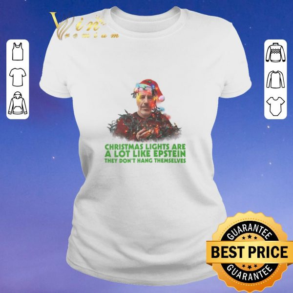 Nice Christmas lights are a lot like Epstein they don't hang themselves shirt sweater