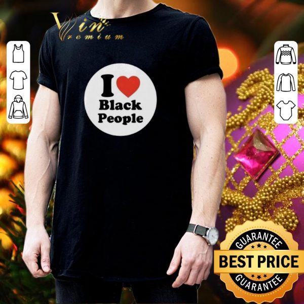 Nice I love black people shirt