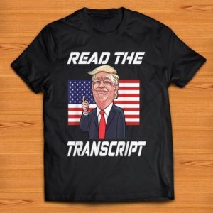 Nice Read The Transcript Trump 2020 American Flag shirt