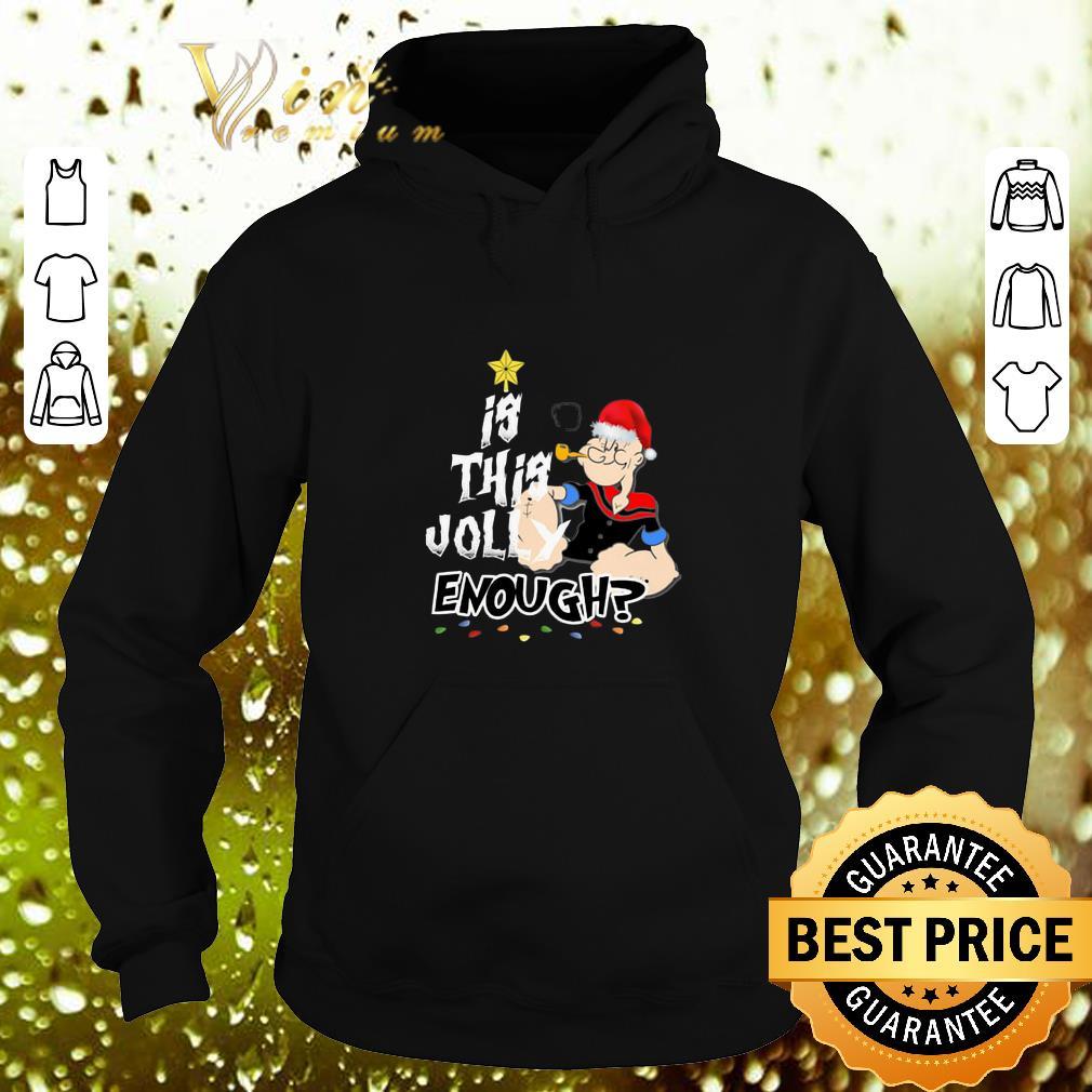 Nice Santa Popeye Is This Jolly Enough Christmas shirt 4 - Nice Santa Popeye Is This Jolly Enough Christmas shirt