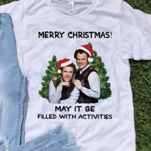 Nice Step Brothers Merry Christmas May It Be Filled With Activities shirt