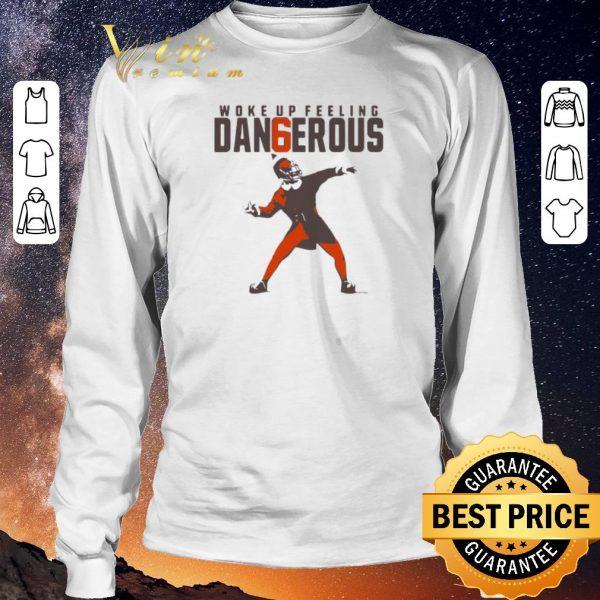Official Baker Mayfield Woke Up Feeling Dangerous shirt sweater