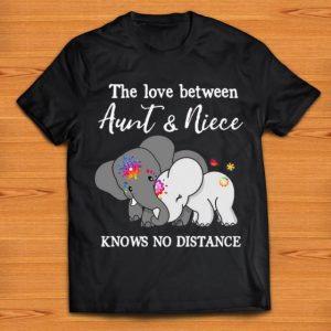 Official Elephant The Love Between Aunt And Niece Knows No Distance shirt