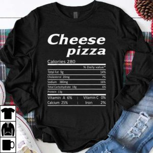 Original Funny Cheese Pizza Nutrition Thanksgiving Costume shirt