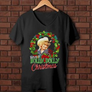 Original Have A Holly Dolly Christmas shirt
