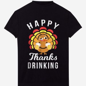 Premium Happy Thanks Drinking Funny Thanksgiving Beer shirt