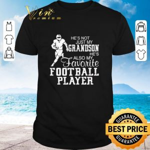 Premium He's not just my grandson he's also my favorite football player shirt 2020