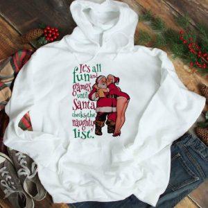 Premium It's All Fun And Games Until Santa Checks The Naughty List shirt