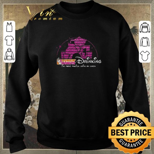 Pretty Disney Dunkin' Donuts drinking the most magical drink on earth shirt sweater