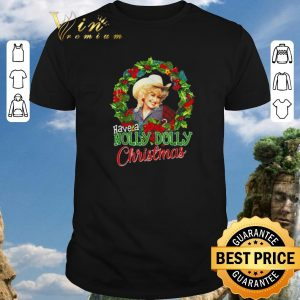 Pretty Have a Holly Dolly Christmas Dolly Parton shirt sweater 2019