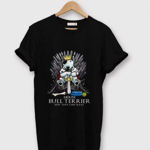 Pretty House Bull Terrier Shit Just GOT Real Game Of Bones shirt