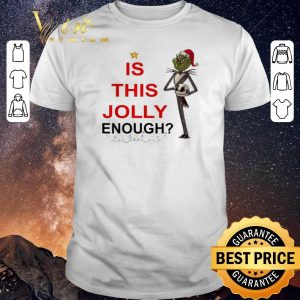 Pretty Jack Skellington Grinch is this Jolly enough shirt