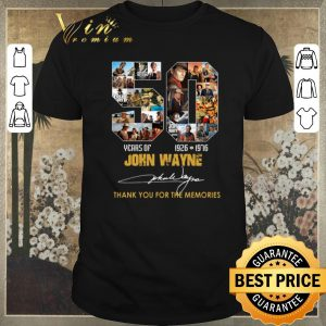 Pretty Thank you for the memories 50 years of John Wayne 1926-1976 shirt