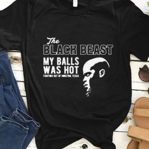 Pretty The Black Beast My Balls Was Hot Fighting Out Of Houston Derrick Lewis shirt
