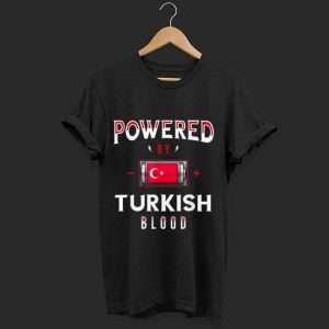Top Powered by Turkish Blood Battery Turkey Flag shirt