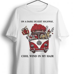 Top Santa Claus On A Dark Desert Highway Cool Wind In My Hair shirt